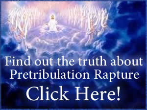 Find out the truth about the pretribulation Rapture